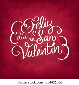 "Happy Valentine's day spanish text. Lovely red background full of hearts with the text: ""Feliz dia de San Valentin"". Hand drawing vector lettering design."
