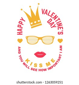 Happy Valentines Day. Stamp, overlay, badge, sticker, card with crown, lips and glasses. Vector. Vintage typography design for invitations, Valentines Day romantic celebration emblem in retro style