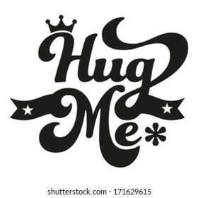 Happy Valentine's Day - Typography, hug me