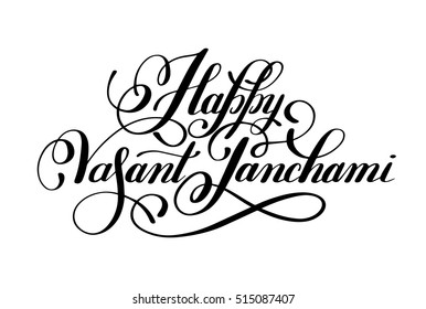 Happy Vasant Panchami handwritten ink lettering inscription for indian winter holiday, calligraphy vector illustration
