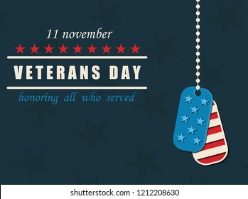 Happy Veterans Day. Military dog tags. American traditional patriotic celebration. Honoring all who served. November 11