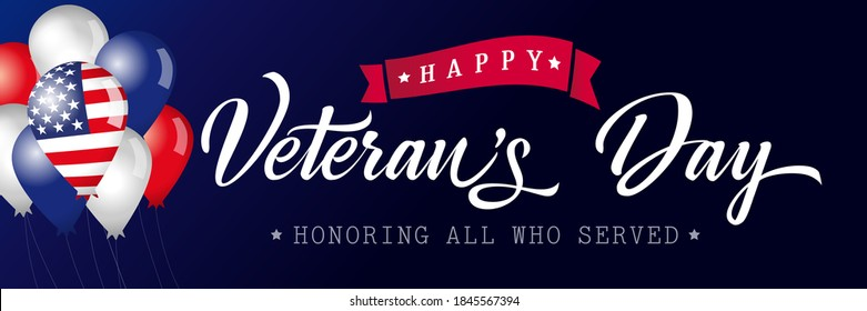 Happy Veterans Day USA lettering poster. Honoring all who served calligraphic banner. Thank you US veterans congrats with balloons. Isolated abstract graphic design template