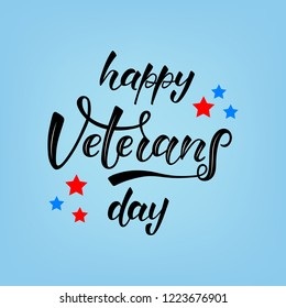 HAPPY VETERANS DAY-hand drawn lettering. Black inscription on a blue background. Holliday calligraphy for banner, poster, greeting card, party invitation. Vector illustration EPS 10.