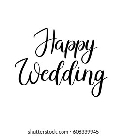 Happy wedding hand lettering text. Calligraphy inscription for greeting cards, wedding invitations. Vector brush calligraphy