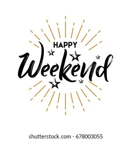 Happy Weekend - Handwritten vector illustration, brush pen lettering, for greeting