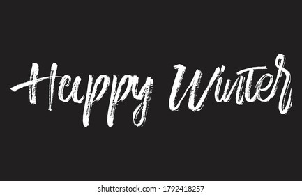 happy winter Chalk white text lettering typography and Calligraphy retro phrase isolated on the Black background