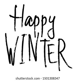 Happy Winter - Winter season festive hand drawn inscriptiont. Seasonal greetings phrase, quote for greeting card or apparel print. Vector illustration