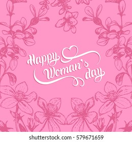 Happy Woman's day handwritten lettering card. Vintage floral pink background. Vector March 8 curly calligraphy with heart illustration in flower frame.