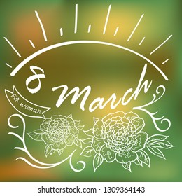 Happy Womens Day. 8March design template.  Vector illustration. Green background with decorative flowers.