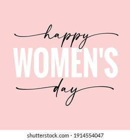 Happy women's day elegant lettering quote. Greeting card on March 8 with strong and elegant text - happy Womens day