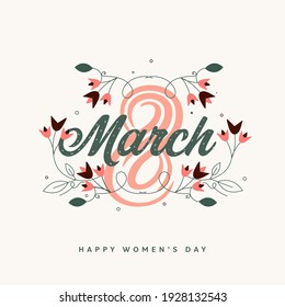 Happy Womens Day Greeting Card With Beautiful Text 8 March And Colorful Flowers.