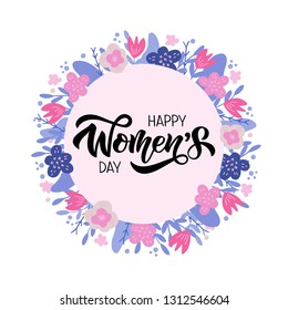 Happy Women's Day - hand drawn brush lettering. Holiday celebration text with flower frame. Design for advertising, invitation, banner, poster, greeting card, badge, flyer. Vector illustration.