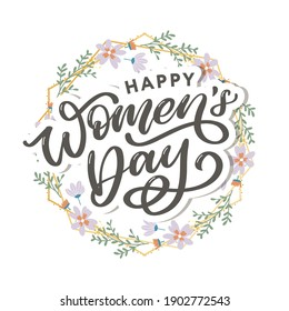 Happy Women's Day handwritten lettering. Modern vector hand drawn calligraphy with abstract flowers for your greeting card design