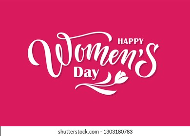 Happy Women's Day lettering on pink background. March 8 international holiday greeting card or banner design elelment. Modern calligraphy.
