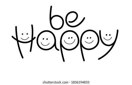 Happy word. Be Happy. Lettering. Hand drawn design element. Motivation phrase. Smile emoji.