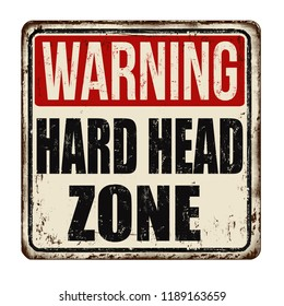 Hard head zone vintage rusty metal sign on a white background, vector illustration
