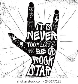Hard rock quotes poster. It's never too late to be a rock star.