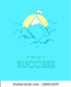The hard way to success hipster poster with mountains in front of sunset and a flag on the top in a flat style