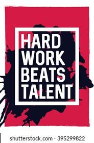Hard work beats talent - motivational phrase. Unusual inspiring poster design. Typographic concept. Inspiring and motivating quote. Inspirational words. Inspirational quotes. Banner concept. Vector