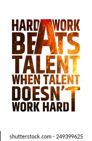 Hard work beats talent when talent doesn't work hard. Motivational inspiring quote on colorful bright fire background. Vector typographic concept