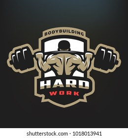 Hard work. Bodybuilding emblem, logo on a dark background.