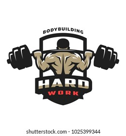 Hard work. Bodybuilding emblem, logo