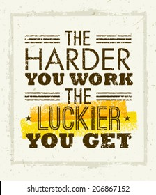 The Harder You Work The Luckier You Get Motivation Quote. Creative Vector Typography Concept on paper Background