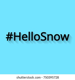 The hash tag Hello snow with shadow in flat style