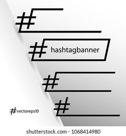 Hashtag banners - frames - vector clipart 3d Eps10