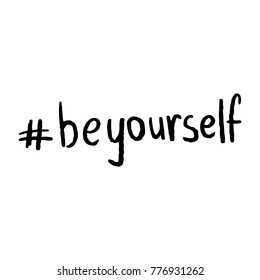 Hashtag Be Yourself Motivational Hand Lettering Vector Black on White Background