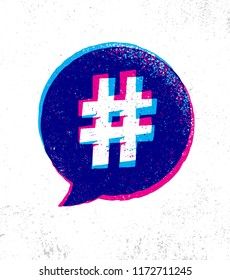 Hashtag Creative Rough Internet Blogging Illustration On Organic Texture Background. Bright Vector Speech Bubble Design Concept.