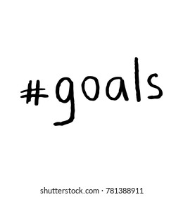 Hashtag Goals Motivational Hand Lettering Vector Black on White Background