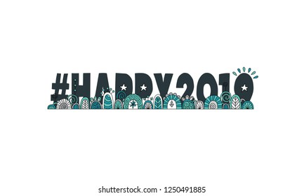 Hashtag happy 2019, doodles, swirls, stars and sparklers on a white background, vector illustration.