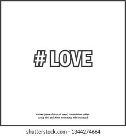 Hashtag love vector icon. Symbol of love. Minimalist designon white isolated background.
