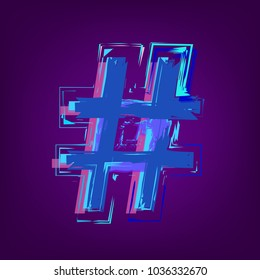 Hashtag sign isolated. Glitch chromatic aberration trendy effect. Element for graphic design - emblem, poster, flyer, tag, blog. Vector illustration.
