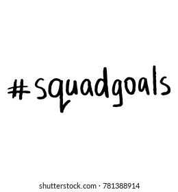 Hashtag Squad Goals Hand Lettering Vector Black on White Background
