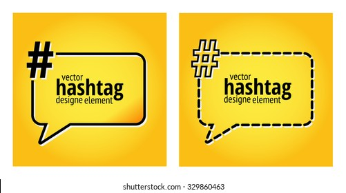 Hashtag template. Quote text bubble. Print design. Quote form. Template vector set. Yellow attention color.