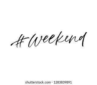 Hashtag weekend phrase. Modern vector brush calligraphy. Ink illustration with hand-drawn lettering.