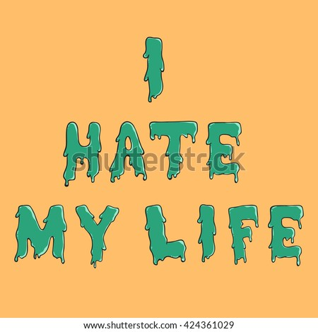 Hate My Life Water Drop Text Stock Vector Royalty Free 424361029