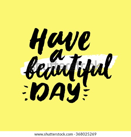 Have Beautiful Day Inspirational Motivational Quotes Stock Vector