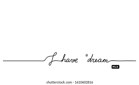 I have a dream MLK's  quote.  Minimal vector black and white background with lettering.