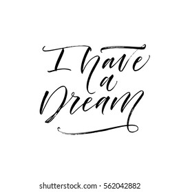 I have a dream postcard. Positive phrase. Ink illustration. Modern brush calligraphy. Isolated on white background.