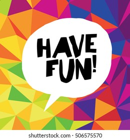 Have Fun Quote Images, Stock Photos & Vectors | Shutterstock