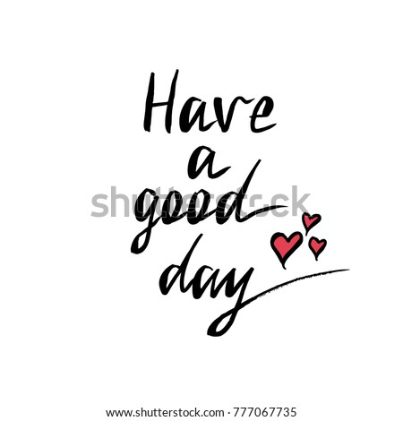 Have Good Day Inspirational Calligraphy Phrase Stock Vector Royalty
