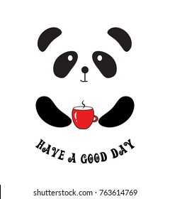 Have a good day quote. Cute panda with cup of coffee. Vector illustration.
