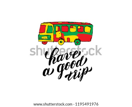 Have Good Trip Calligraphy Lettering Hipster Stock Vector Royalty