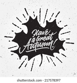 Have a Great Autumn typographic hipster lettering design, black maple leaf