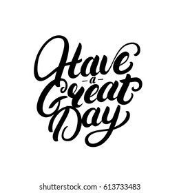 500 Have A Great Day Pictures Royalty Free Images Stock Photos