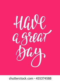 Have A Great Day Images Stock Photos Vectors Shutterstock