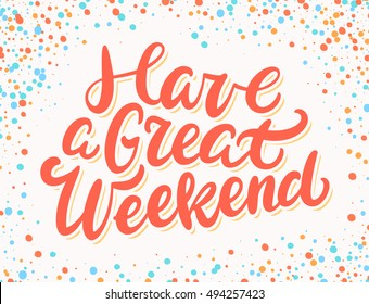 Royalty Free Have A Nice Weekend Images Stock Photos Vectors